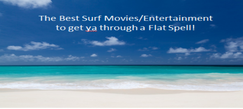 Best Surf Movies to get you through a flat spell